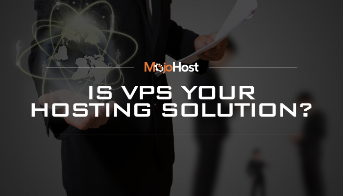 IS VPS YOUR HOSTING SOLUTION