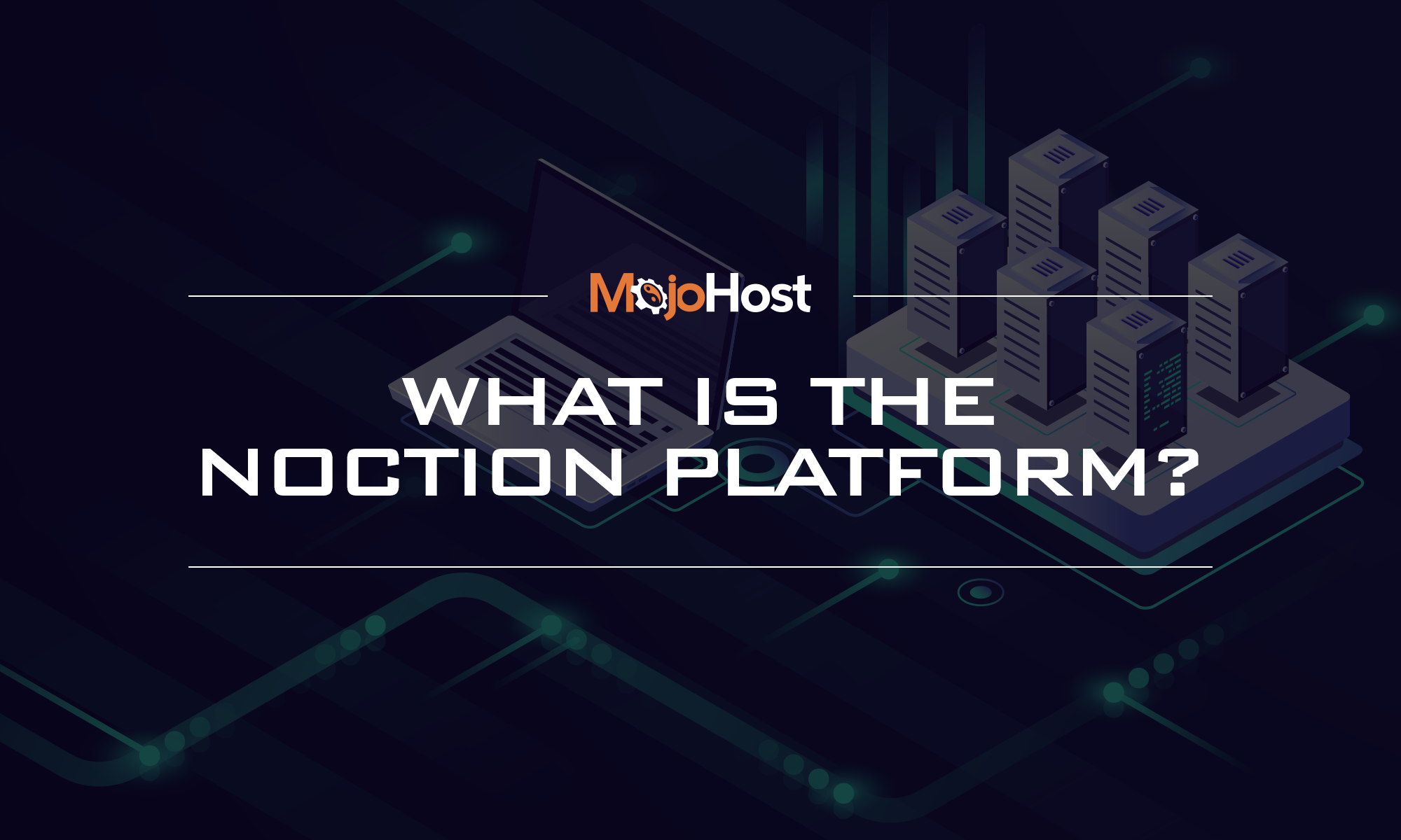 What Is The Noction Platform?