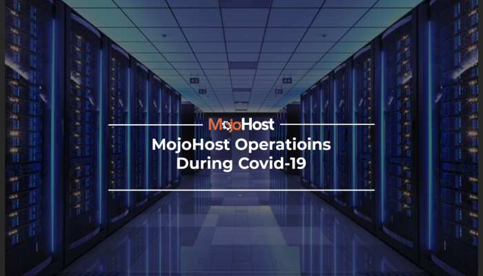 MojoHost Operations During COVID-19