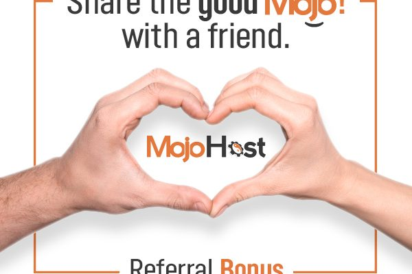 Share The Good Mojo: MojoHost Affiliate Program