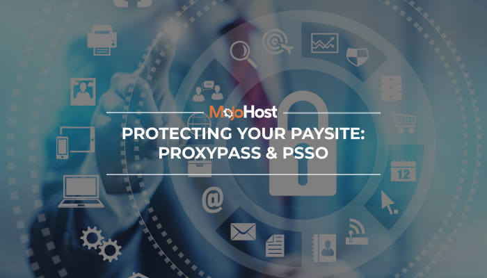 Protecting Your Paysite Proxypass & PSSO