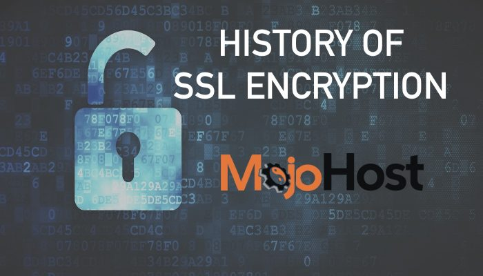 History Of SSL Data Encryption MojoHost